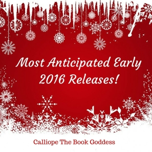 Most Anticipated Early 2016 Releases!