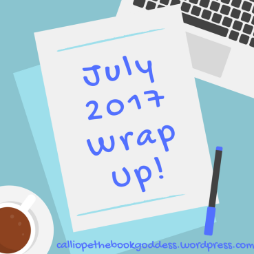 July 2017 Wrap Up!.png